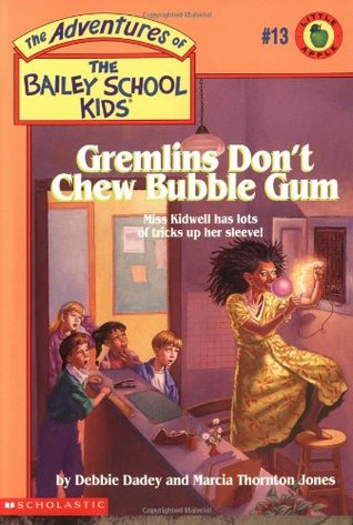 Gremlins Don't Chew Bubble Gum by Debbie Dadey