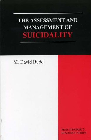 The Assessment And Management of Suicidality (Practitioner's Resource)