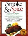 Smoke & Spice: Cooking with Smoke, the Real Way to Barbecue, on Your Charcoal Grill, Water Smoker, or Wood-Burning Pit