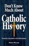 Don't Know Much about Catholic History: From Catacombs to the Reformation