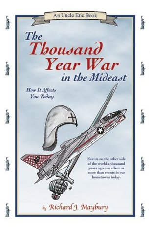 Thousand Year War in the Mideast by Richard J. Maybury