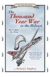 Thousand Year War in the Mideast: How It Affects You Today