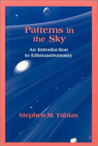 Patterns in the Sky: An Introduction to Ethnoastronomy