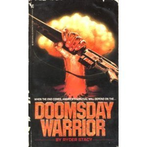 Doomsday Warrior (Doomsday Warrior, #1)