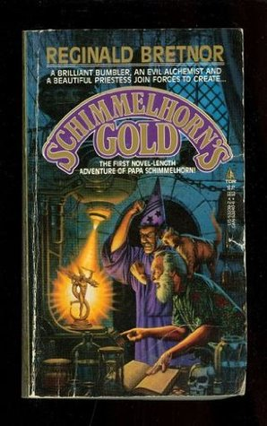 Schimmelhorn's Gold by Reginald Bretnor