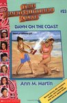 Dawn on the Coast (The Baby-Sitters Club, #23)