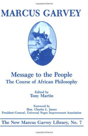 Message to the People: The Course of African Philosophy (The New Marcus Garvey Library ; No. 7)