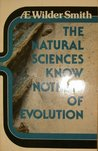 The natural sciences know nothing of evolution