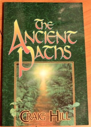 The Ancient Paths by Craig S. Hill