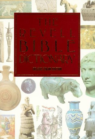 The Revell Bible Dictionary [Deluxe Color Edition] by Lawrence O. Richards
