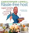 Christopher Lowell, The Hassle-Free Host: Super-Simple Tablescapes and Recipes for Stunning Parties