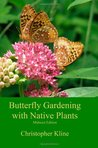 Butterfly Gardening with Native Plants: Midwest Edition