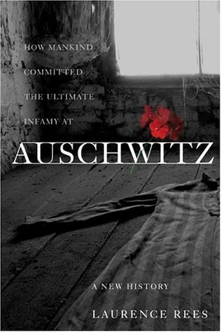 Auschwitz by Laurence Rees