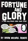 Fortune & Glory: A True Hollywood Comic Book Story