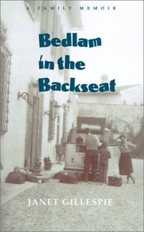 Bedlam in the Backseat by Janet L. Gillespie