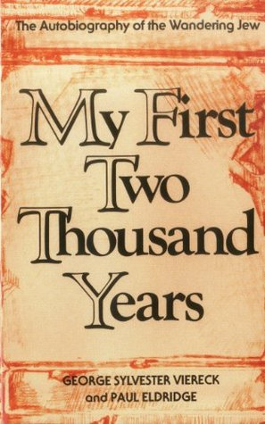My First Two Thousand Years: The Autobiography of the Wandering Jew (2000 Years, #1)