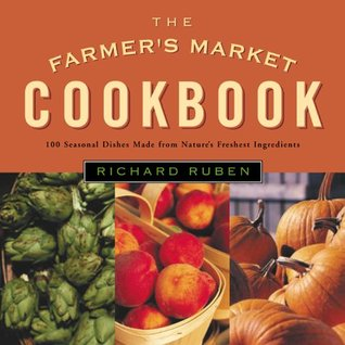 The Farmer's Market Cookbook by Richard Ruben