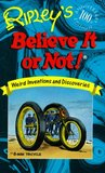 Ripley's Believe It or Not!: Weird Inventions and Discoveries (100th Anniversary Edition)