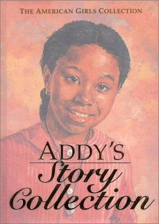 Addy's Story Collection - Limited Edition by Connie Rose Porter