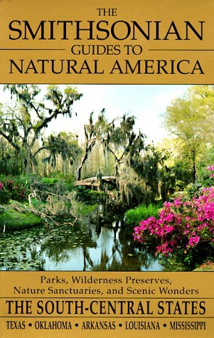 The Smithsonian Guides to Natural America by Mel  White