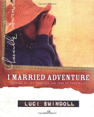 I Married Adventure: Looking at Life Through the Lens of Possibility