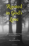 Rooted In God's Love: Meditations On Biblical Texts