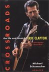 Crossroads: The Life and Music of Eric Clapton