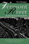 Vermont River: The Classic Portrait of a Man and His River