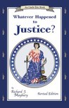 Whatever Happened to Justice? Revised Edition