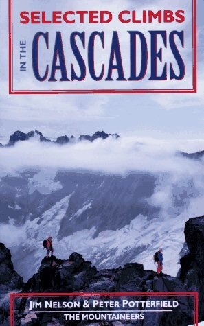 Selected Climbs in the Cascades: Volume I