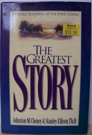 The Greatest Story: A Unique Blending Of The Four Gospels