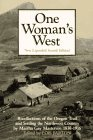 One Woman's West: Recollections of the Oregon Trail and Settling the Northwest Country