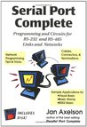 Serial Port Complete: Programming and Circuits for RS-232 and RS-485 with Disk