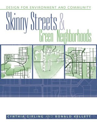 Skinny Streets and Green Neighborhoods: Design for Environment and Community