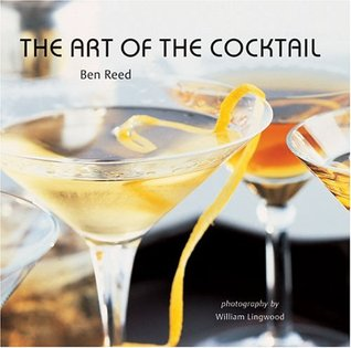 The Art of the Cocktail by Ben Reed