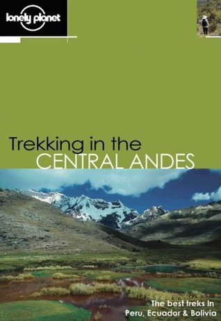 Lonely Planet Trekking in the Central Andes