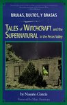 Brujas, Bultos, y Brasas: Tales of Witchcraft and the Supernatural in the Pecos Valley