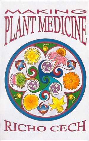 Making Plant Medicine by Richo Cech