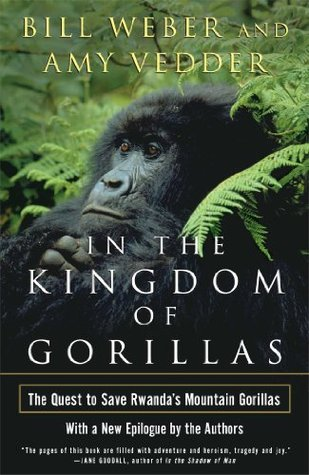In the Kingdom of Gorillas: The Quest to Save Rwanda's Mountain Gorillas