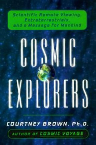 Cosmic Explorers: Scientific Remote Viewing, Extraterrestrials & a Message for Mankind