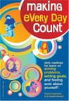 Making Every Day Count: Daily Readings for Young People on Solving Problems, Setting Goals, & Feeling Good about Yourself