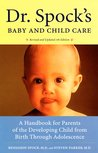Dr. Spock's Baby and Child Care: A Handbook for Parents of the Developing Child from Birth through Adolescence