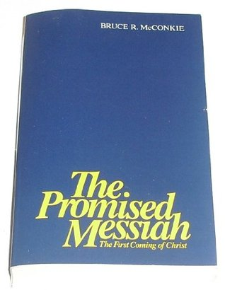 Promised Messiah by Bruce R. McConkie