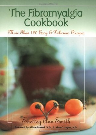 The Fibromyalgia Cookbook: More Than 120 Easy and Delicious Recipes