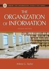 The Organization of Information (Library and Information Science Text Series)