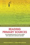 Reading Primary Sources: The Interpretation of Texts from Nineteenth and Twentieth Century History (Routledge Guides to Using Historical Sources)