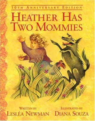 Heather Has Two Mommies by Lesléa Newman