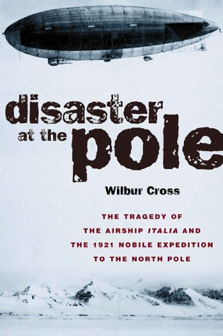 Disaster at the Pole: The Crash of the Airship Italia