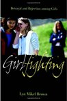 Girlfighting: Betrayal and Rejection Among Girls