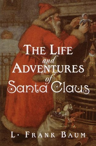 Image result for the life and adventures of santa claus by l. frank baum